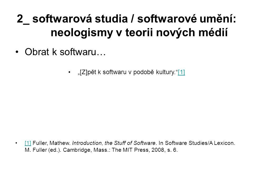 """""""[Z]pět k softwaru v podobě kultury. [1]"""